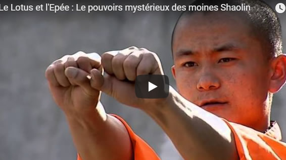 Le Lotus et l'Epée - Le pouvoirs mystérieux des moines Shaolin - Journal Pour ou Contre - MowXml