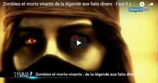 Zombies et morts vivants de la légende aux faits divers - Faut-il y croire - Journal Pour ou Contre - MowXml